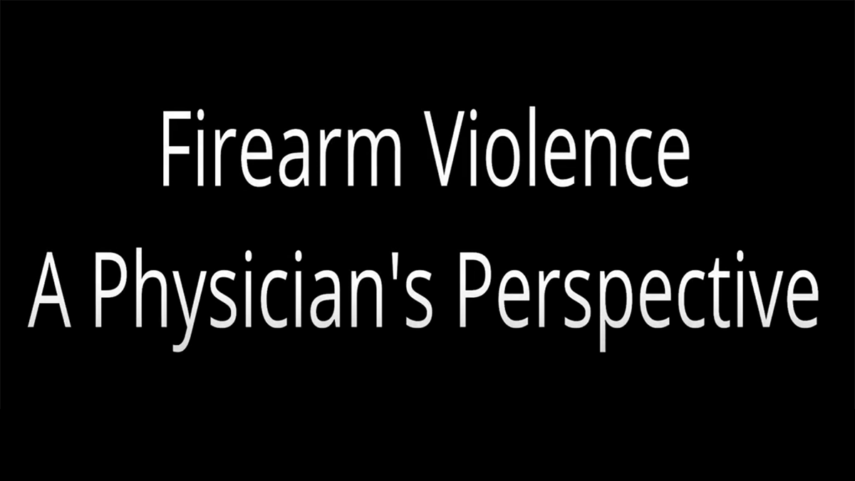 Firearm Violence: A Physicians Perspective