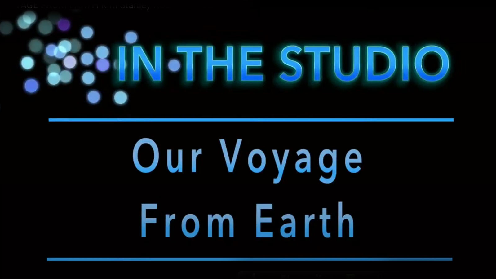 Our Voyage from Earth