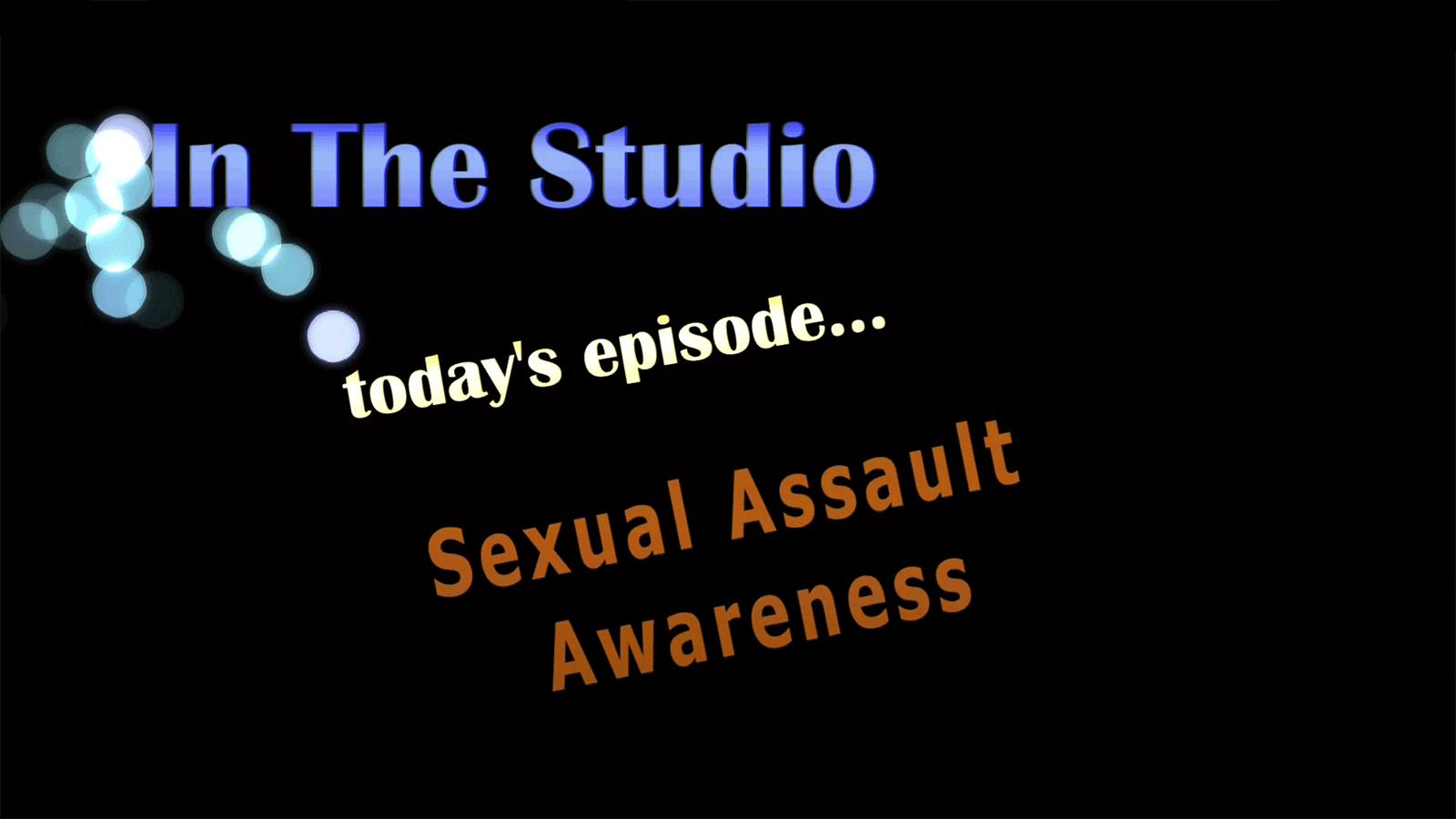 In the Studio: Sexual Assault Awareness