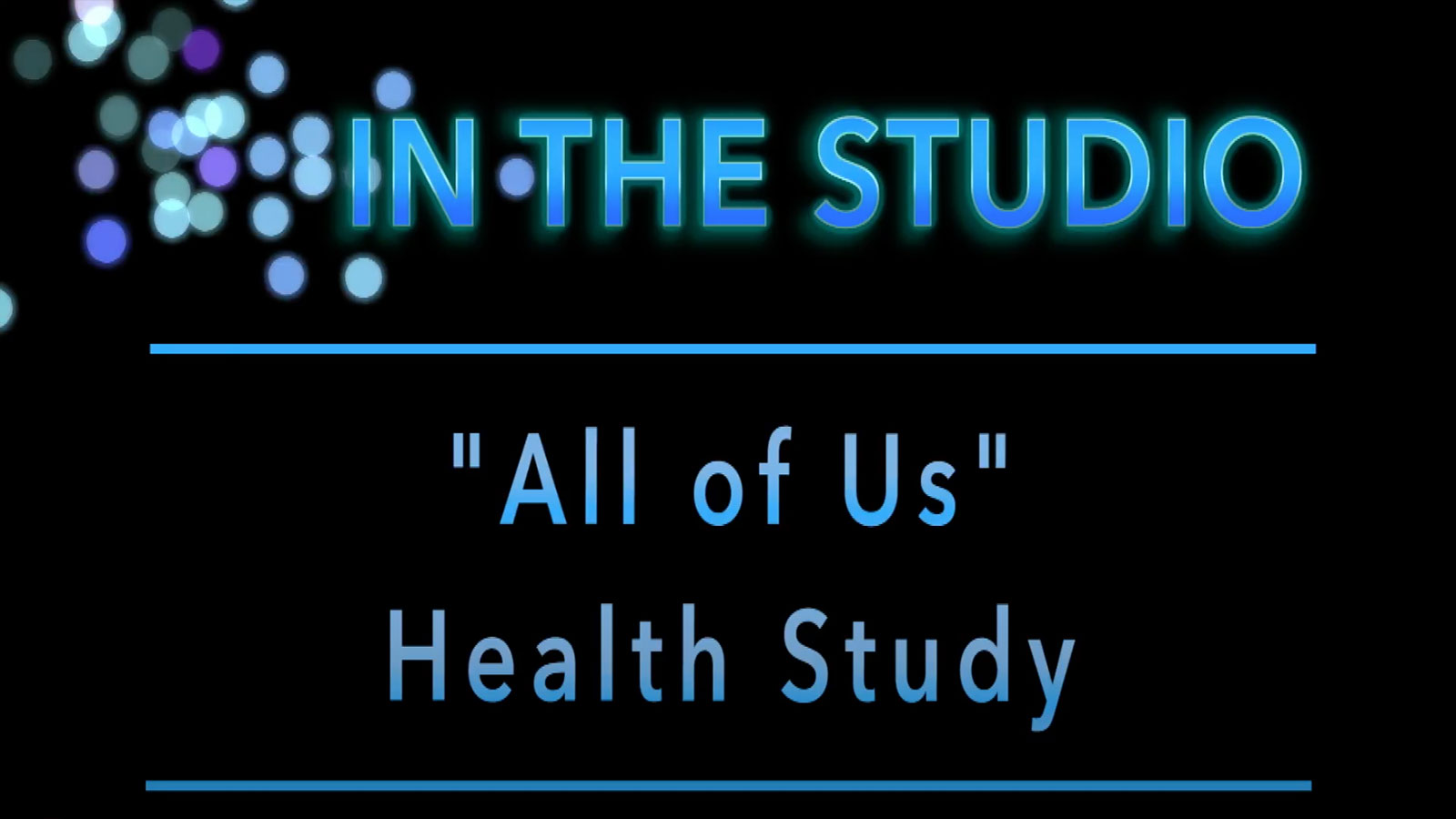 In the Studio: 'All of Us' Health Study