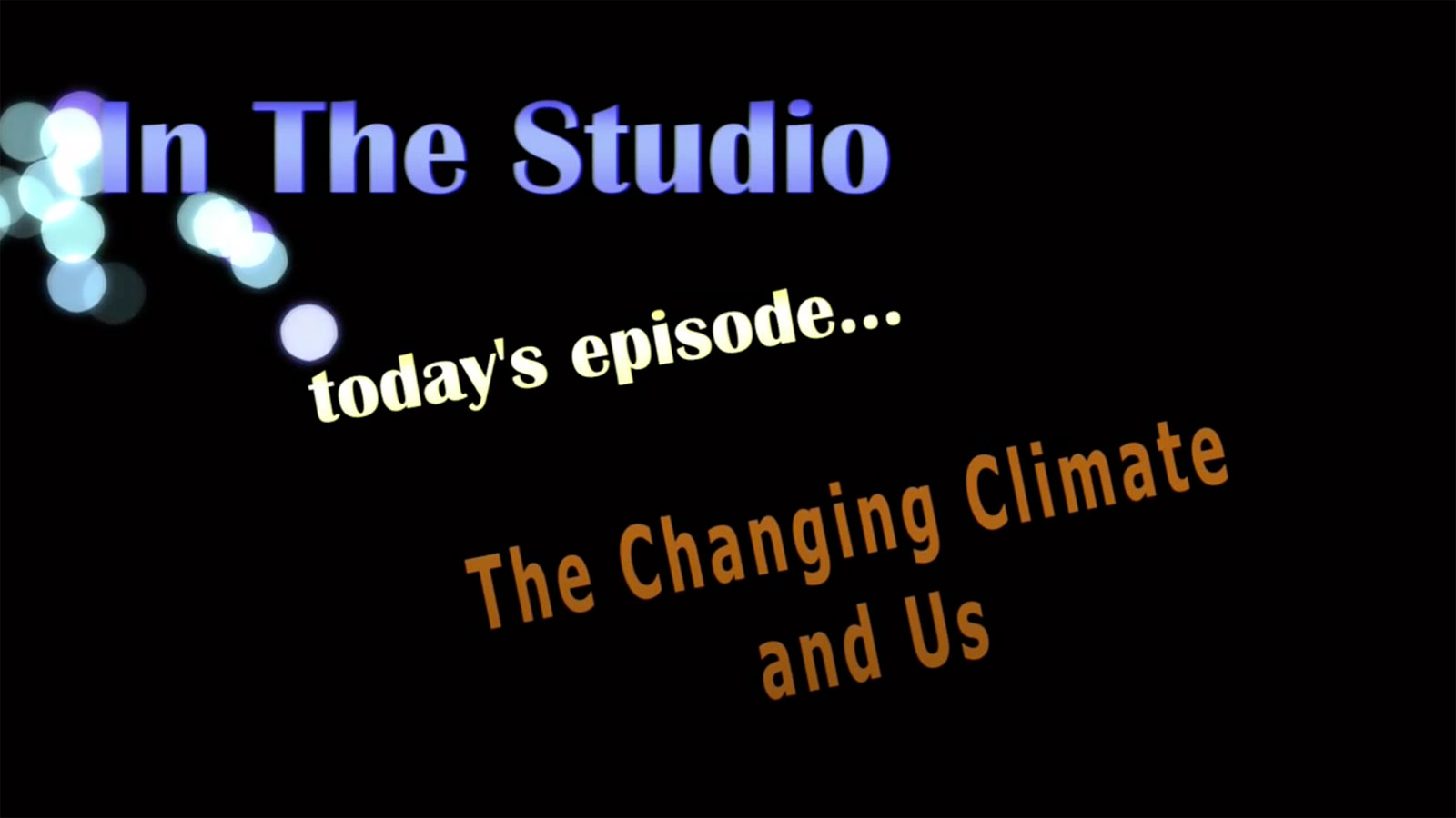 In the Studio: The Changing Climate and Us