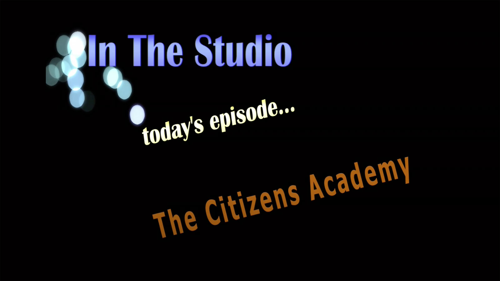 In the Studio: The Citizens Academy