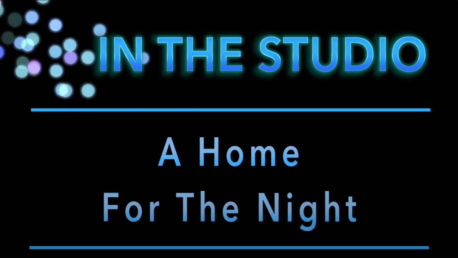 In the Studio: A Home for the Night