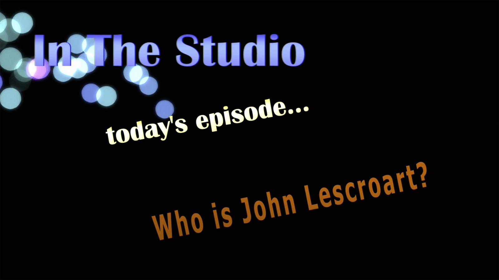 In the Studio: Who is John Lescroart?