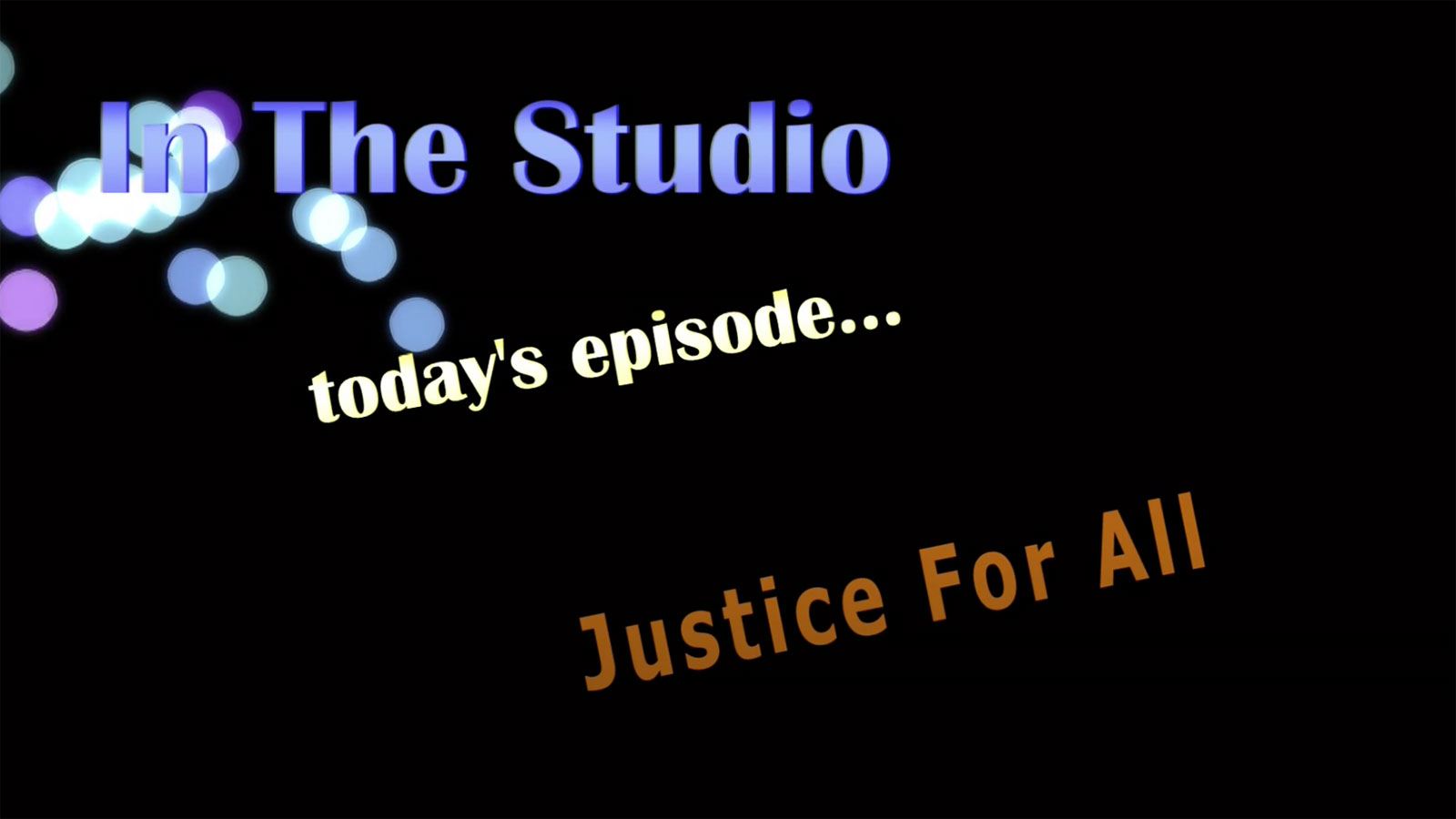 In the Studio: Justice for All