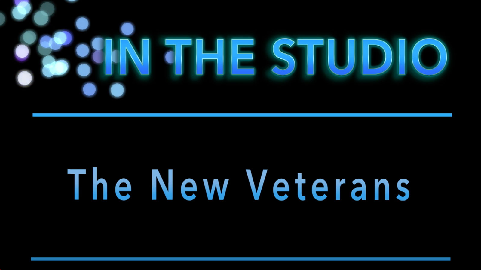 In the Studio: The New Veterans