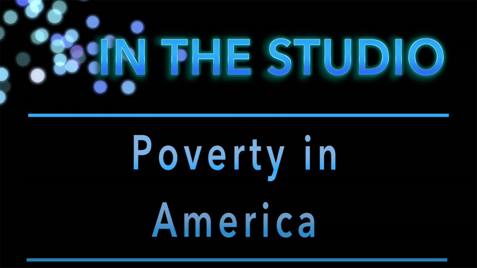 In the Studio: Poverty in America