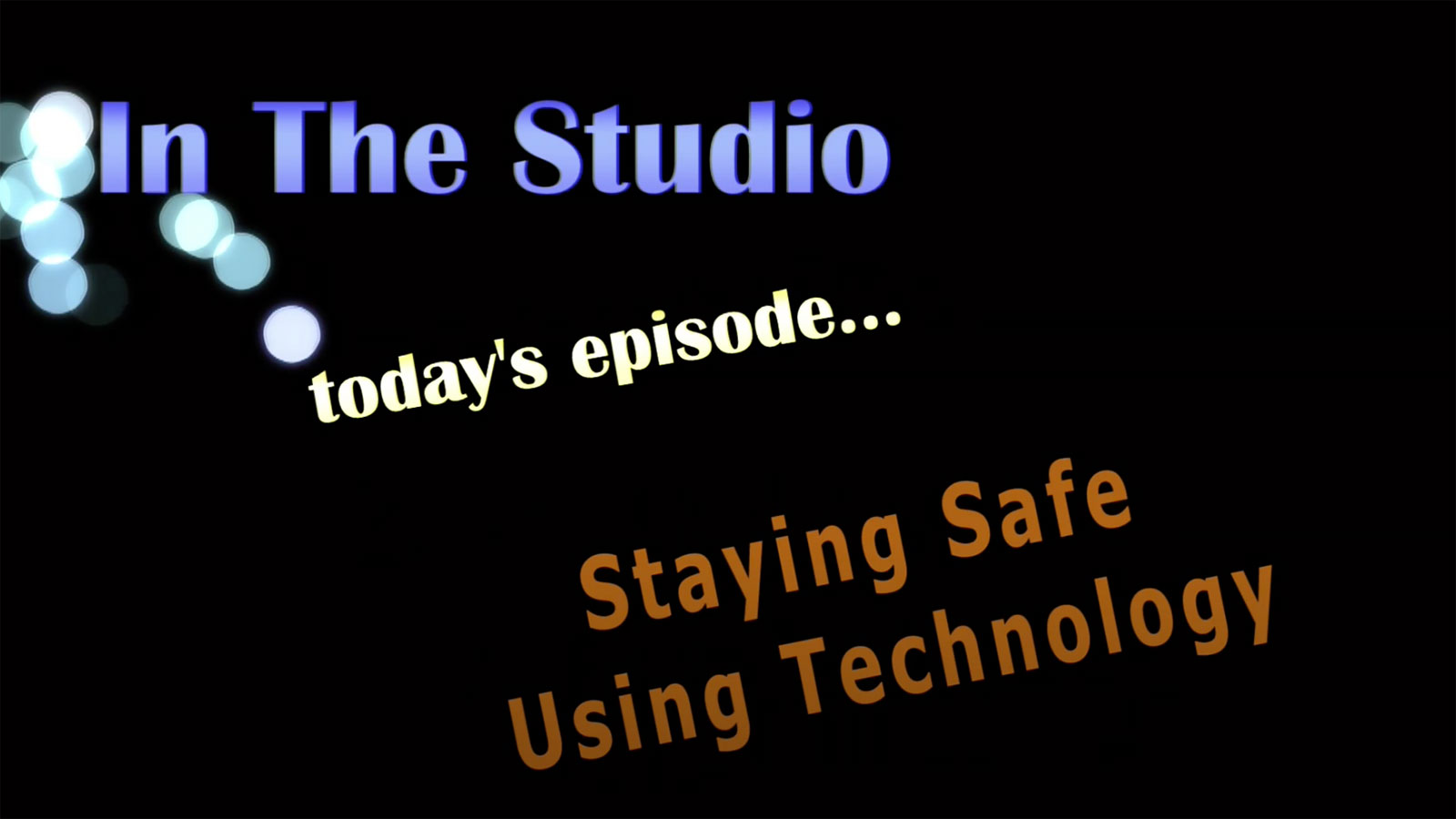 In the Studio: Staying Safe Using Technology