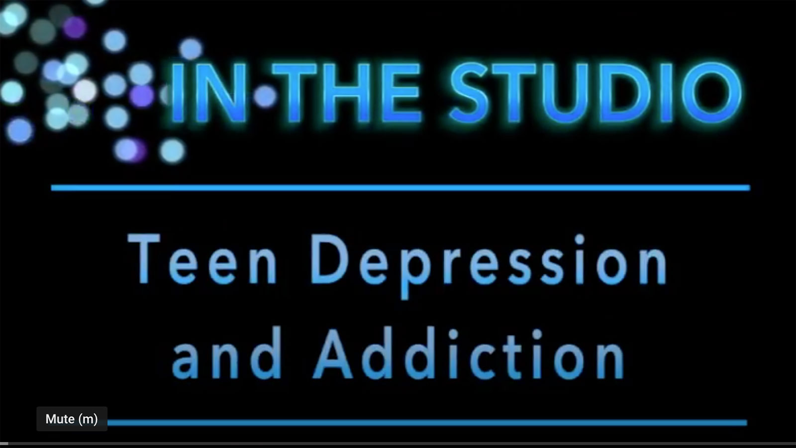 In the Studio: Teen Depression and Addiction