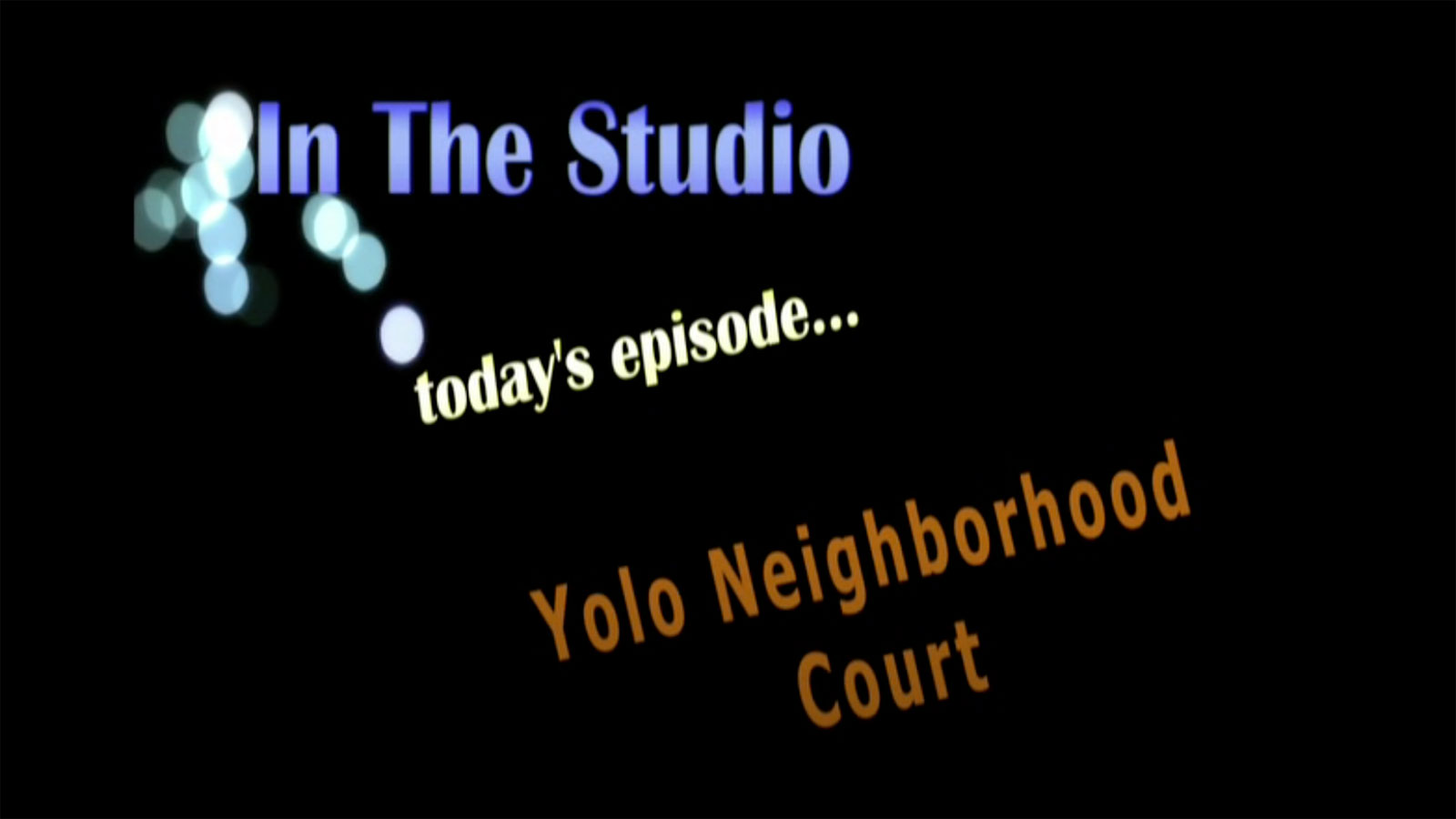 In the Studio: Yolo Neighborhood Court